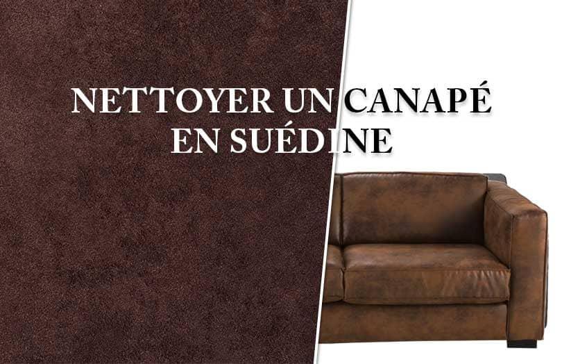 Comment nettoyer un canapé en suédine